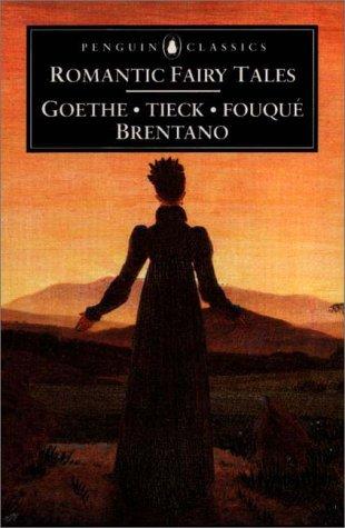 Goethe, Tieck, Fouque, Brentano Romantic Fairy Tales  2000 edition cover