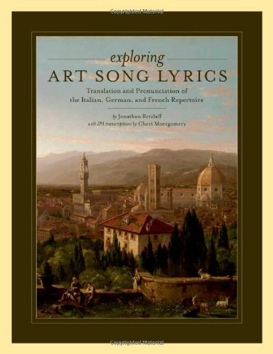 Exploring Art Song Lyrics Translation and Pronunciation of the Italian, German and French Repertoire  2011 edition cover