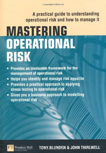 Mastering Operational Risk A Practical Guide to Understanding Operational Risk and How to Manage It  2010 (Guide (Instructor's)) 9780273727323 Front Cover