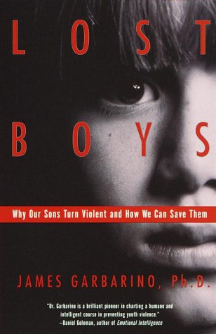 Lost Boys Why Our Sons Turn Violent and How We Can Save Them N/A edition cover