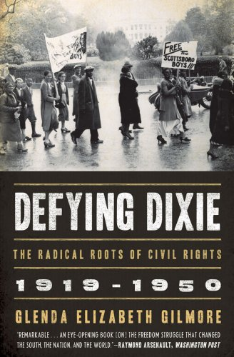 Defying Dixie The Radical Roots of Civil Rights, 1919-1950  2009 edition cover