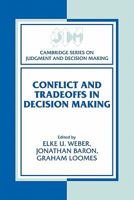 Conflict and Tradeoffs in Decision Making   2010 9780521176323 Front Cover