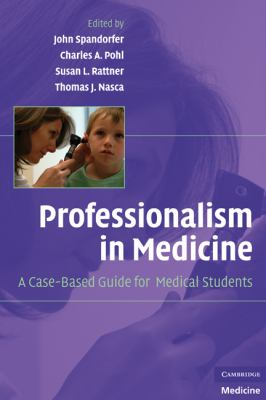 Professionalism in Medicine A Case-Based Guide for Medical Students  2010 9780521879323 Front Cover