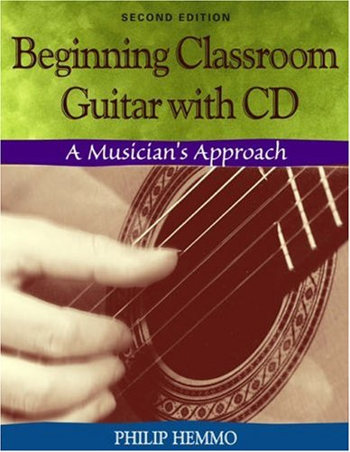 Beginning Classroom Guitar A Musician's Approach 2nd 2004 (Revised) 9780534174323 Front Cover