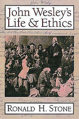 John Wesley's Life and Ethics   2001 edition cover