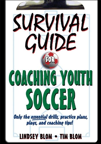 Survival Guide for Coaching Youth Soccer   2009 edition cover