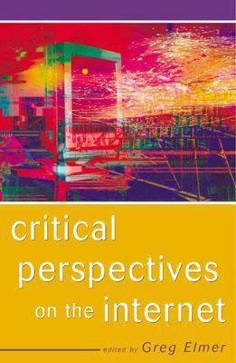 Critical Perspectives on the Internet   2002 9780742511323 Front Cover