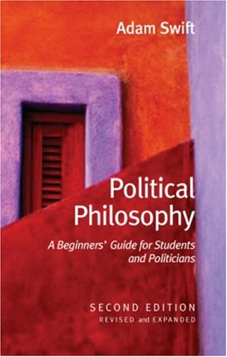 Political Philosophy A Beginners' Guide for Students and Politicians 2nd 2006 (Revised) edition cover