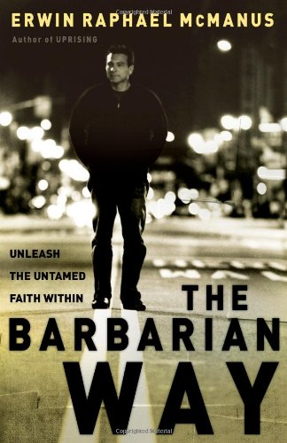 Barbarian Way Unleash the Untamed Faith Within  2005 edition cover