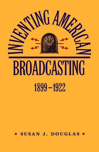 Inventing American Broadcasting, 1899-1922   1987 (Reprint) edition cover