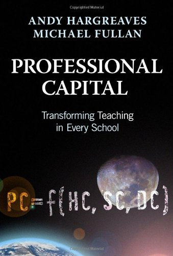 Professional Capital Transforming Teaching in Every School  2012 edition cover