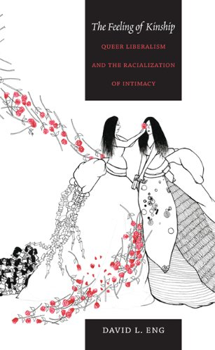 Feeling of Kinship Queer Liberalism and the Racialization of Intimacy  2010 edition cover