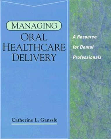 Managing Oral Healthcare Delivery A Resource for the Dental Professional 1st 1995 edition cover