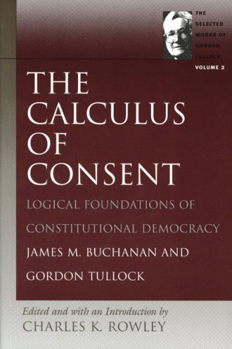 Calculus of Consent Logical Foundations of Constitutional Democracy  2004 edition cover