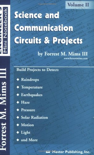 Science and Communication Circuits and Projects : Forrest M. Mims Engineer's Mini Notebook Vol. 2  2000 edition cover