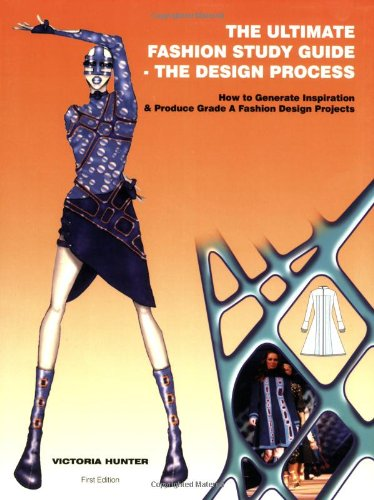 Ultimate Fashion Study Guide - the Design Process : How to Generate Inspiration and Produce Grade a Fashion Design Projects  2007 edition cover