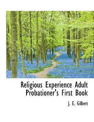 Religious Experience Adult Probationer's First Book N/A 9781115390323 Front Cover