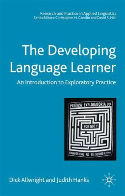 Developing Language Learner An Introduction to Exploratory Practice  2009 9781403985323 Front Cover