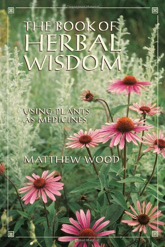 Book of Herbal Wisdom Using Plants As Medicines N/A 9781556432323 Front Cover