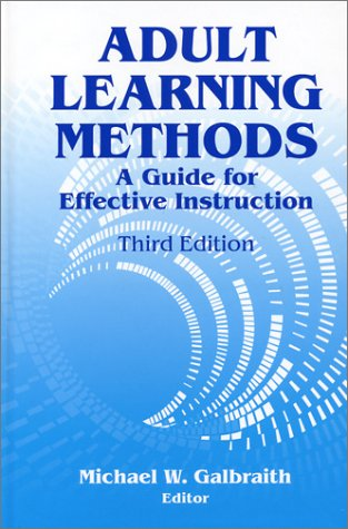 Adult Learning Methods A Guide for Effective Instruction 3rd 2004 edition cover