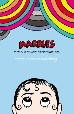 Marbles Mania, Depression, Michelangelo, and Me - A Graphic Memoir  2012 edition cover