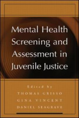 Mental Health Screening and Assessment in Juvenile Justice   2005 edition cover