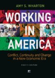 Working in America Continuity, Conflict, and Change in a New Economic Era 4th 2015 (Revised) edition cover