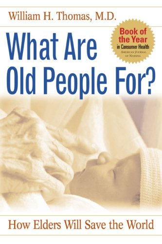 What Are Old People For? How Elders Will Save the World N/A edition cover