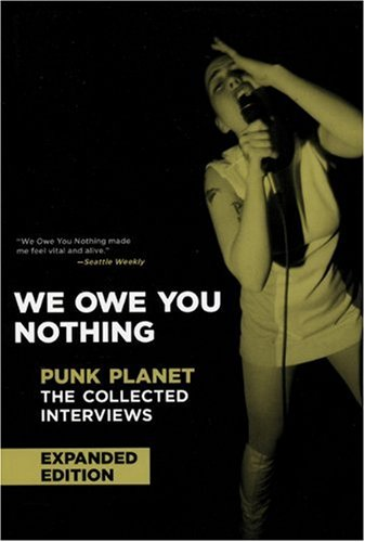 We Owe You Nothing Punk Planet - The Collected Interviews  2007 edition cover