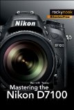 Mastering the Nikon D7100   2013 9781937538323 Front Cover