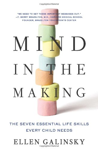Mind in the Making The Seven Essential Life Skills Every Child Needs  2010 edition cover