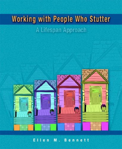 Working with People Who Stutter A Lifespan Approach  2006 9780130454324 Front Cover