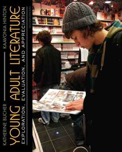 Young Adult Literature Exploration, Evaluation and Appreciation 2nd 2010 9780137145324 Front Cover