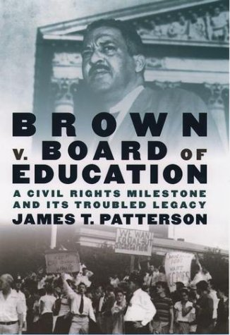Brown V. Board of Education A Civil Rights Milestone and Its Troubled Legacy  2002 edition cover