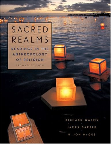 Sacred Realms Readings in the Anthropology of Religion 2nd 2008 edition cover