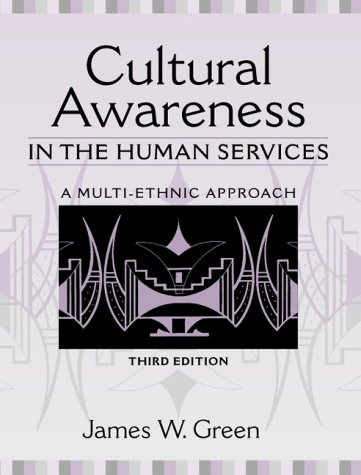 Cultural Awareness in the Human Services A Multi-Ethnic Approach 3rd 1999 (Revised) edition cover