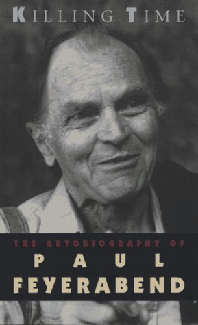 Killing Time The Autobiography of Paul Feyerabend N/A 9780226245324 Front Cover