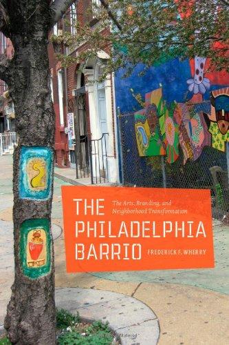 Philadelphia Barrio The Arts, Branding, and Neighborhood Transformation  2011 edition cover