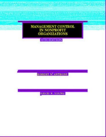 Management Control in Nonprofit Organizations  6th 1999 9780256255324 Front Cover