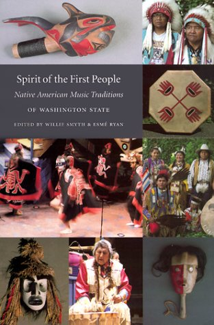 Spirit of the First People Native American Music Traditions of Washington State N/A edition cover