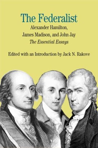 Federalist The Essential Essays, by Alexander Hamilton, James Madison, and John Jay  2003 edition cover