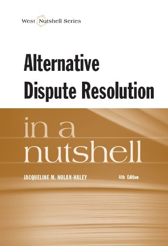 Nolan-Haley's Alternative Dispute Resolution in a Nutshell  4th 2013 (Revised) edition cover