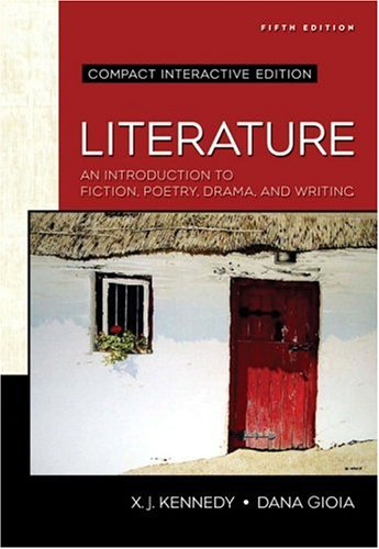 Literature An Introduction to Fiction, Poetry, Drama, and Writing, Compact Edition, Interactive Edition 5th 2007 (Revised) edition cover