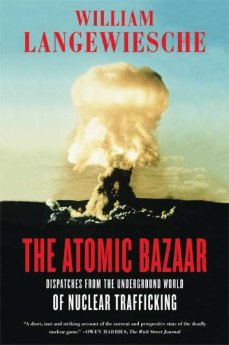 Atomic Bazaar Dispatches from the Underground World of Nuclear Trafficking  2008 9780374531324 Front Cover