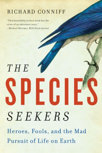 Species Seekers Heroes, Fools, and the Mad Pursuit of Life on Earth  2011 9780393341324 Front Cover