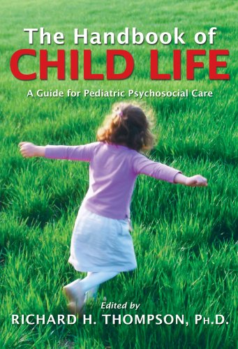 Handbook of Child Life A Guide for Pediatric Psychosocial Care  2009 edition cover