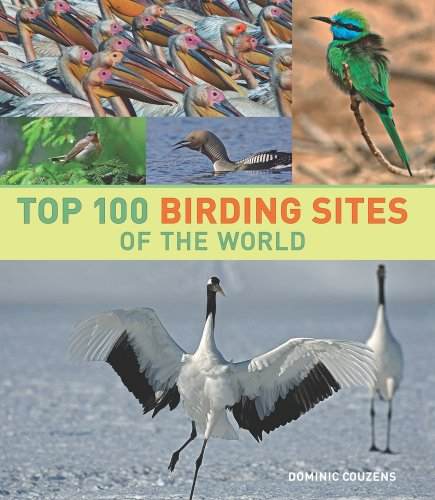 Top 100 Birding Sites of the World   2008 9780520259324 Front Cover