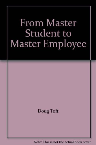 From Master Student to Master Employee  2nd 2009 9780618950324 Front Cover