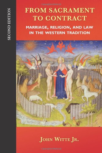 From Sacrament to Contract, Second Edition Marriage, Religion, and Law in the Western Tradition 2nd 2012 edition cover