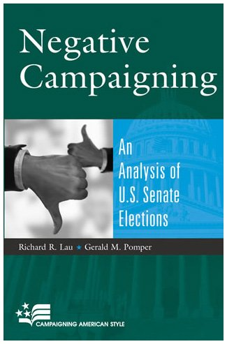 Negative Campaigning An Analysis of U. S. Senate Elections  2004 9780742527324 Front Cover